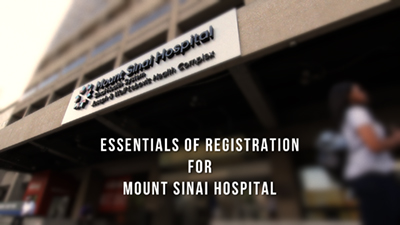 Essential of Registration for Mount Sinai Hospital