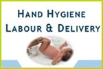 Hand Hygiene Labour & Delivery