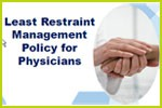 Least Restraing Management Policy for Physicians
